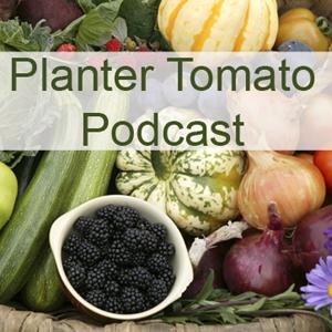 PlanterTomato Podcast